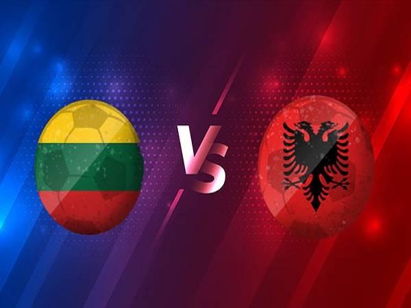 Soi kèo Lithuania vs Albania 23h00, 14/10 - UEFA Nations League